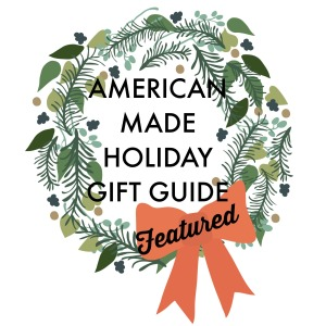 Featured American Made Holiday Gift Guide (1)